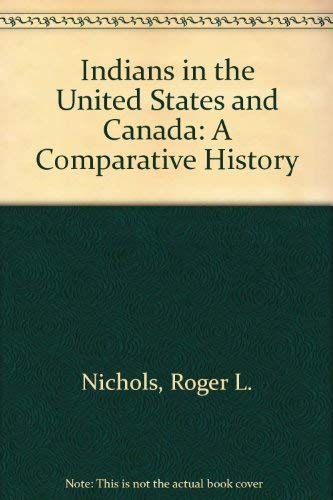 9780803233416: Indians in the United States and Canada: A Comparative History