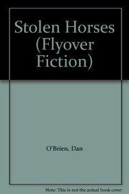 9780803233546: Stolen Horses (Flyover Fiction)