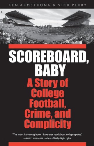 9780803233935: Scoreboard, Baby: A Story of College Football, Crime, and Complicity