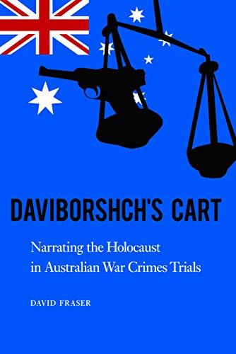 Daviborshch's Cart: Narrating the Holocaust in Australian War Crimes Trials (0803234120) by David Fraser