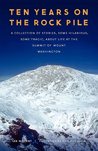 9780803234130: Ten Years on the Rock Pile: A Collection of Stories, Some Hilarious, Some Tragic, about Life at the Summit of Mount Washington