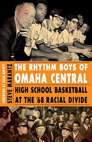9780803234345: The Rhythm Boys of Omaha Central: High School Basketball at the '68 Racial Divide