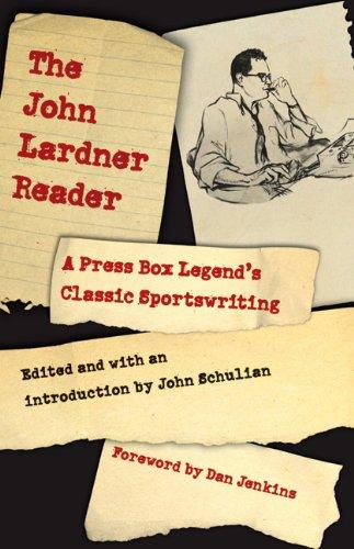 9780803234406: The John Lardner Reader: A Press Box Legend's Classic Sportswriting