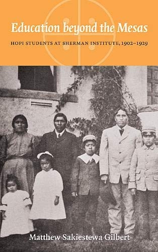 9780803234444: Education beyond the Mesas: Hopi Students at Sherman Institute, 1902-1929 (Indigenous Education)