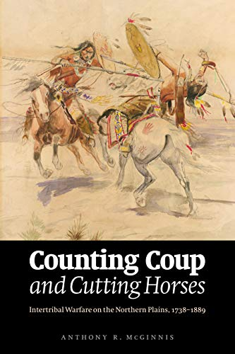9780803234550: Counting Coup and Cutting Horses: Intertribal Warfare on the Northern Plains, 1738-1889