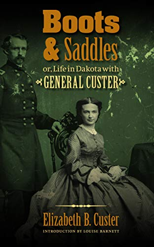 9780803234567: Boots and Saddles or, Life in Dakota with General Custer
