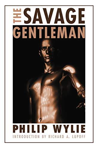 The Savage Gentleman (Bison Frontiers of Imagination): Philip Wylie
