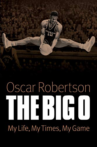 9780803234635: The Big O: My Life, My Times, My Game