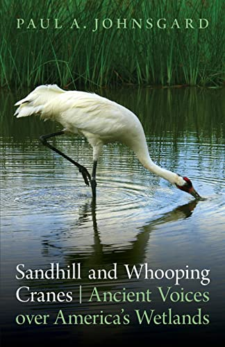 Sandhill and Whooping Cranes: Ancient Voices over: Paul A. Johnsgard