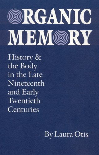 Organic Memory: History and the Body in the Late Nineteenth and Early Twentieth Centuries (Texts ...