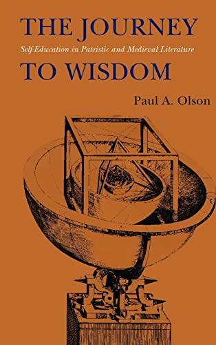 9780803235625: The Journey to Wisdom: Self-Education in Patristic and Medieval Literature