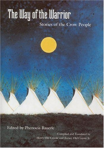 9780803235724: The Way of the Warrior: Stories of the Crow People