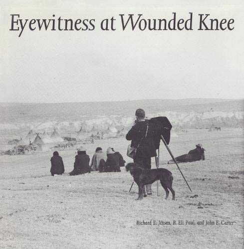 9780803236097: Eyewitness at Wounded Knee (Great Plains Photography)