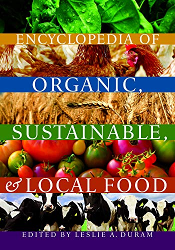 9780803236257: Encyclopedia of Organic, Sustainable, and Local Food