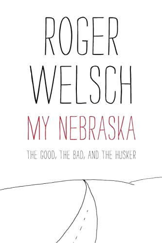 9780803236332: My Nebraska: The Good, the Bad, and the Husker