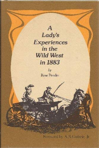 9780803236523: A Lady's Experience in the Wild West in 1883