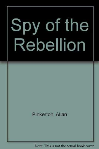 9780803236868: The Spy of the Rebellion