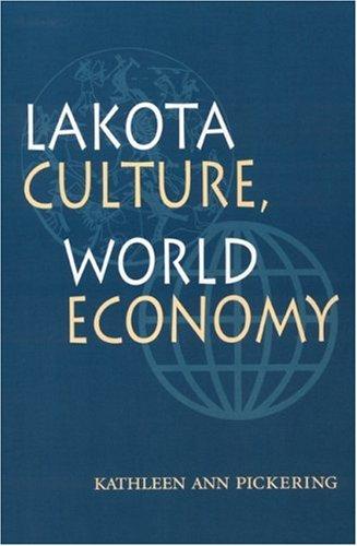 9780803236905: Lakota Culture, World Economy