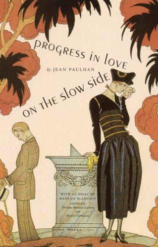 Progress in Love on the Slow Side;: Paulhan, Jean; Maurice