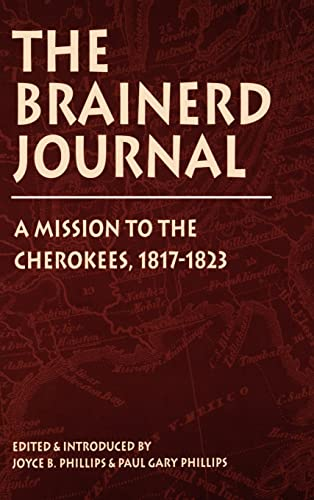 The Brainerd Journal: A Mission to the Cherokees, 1817-1823 (Indians of the Southeast): Phillips, ...