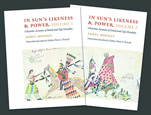In Sun s Likeness and Power: Cheyenne Accounts of Shield and Tipi Heraldry: James Mooney