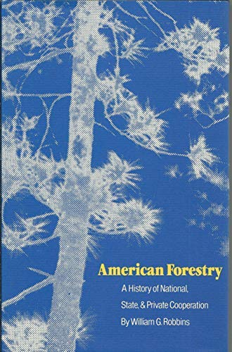 American Forestry A History of National, State,: Robbins, William G.