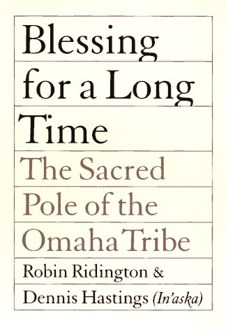 9780803239258: Blessing for a Long Time: The Sacred Pole of the Omaha Tribe