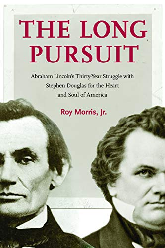 9780803239289: The Long Pursuit: Abraham Lincoln's Thirty-Year Struggle with Stephen Douglas for the Heart and Soul of America