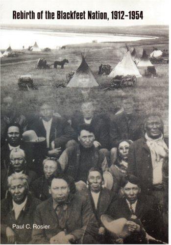 9780803239418: Rebirth of the Blackfeet Nation, 1912-1954