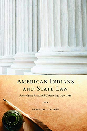 9780803239685: American Indians and State Law: Sovereignty, Race, and Citizenship, 1790-1880