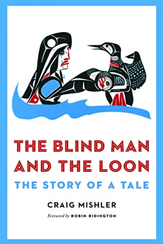The Blind Man and the Loon: The Story of a Tale: Craig Mishler