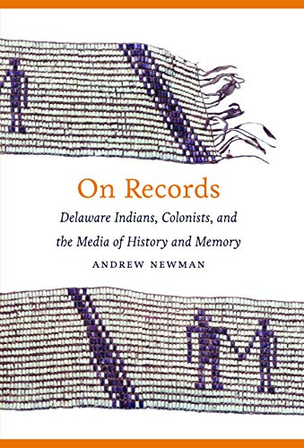 9780803239869: On Records: Delaware Indians, Colonists, and the Media of History and Memory