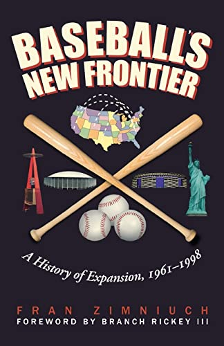Baseball's New Frontier: A History of Expansion,: Zimniuch, Fran/ Rickey,