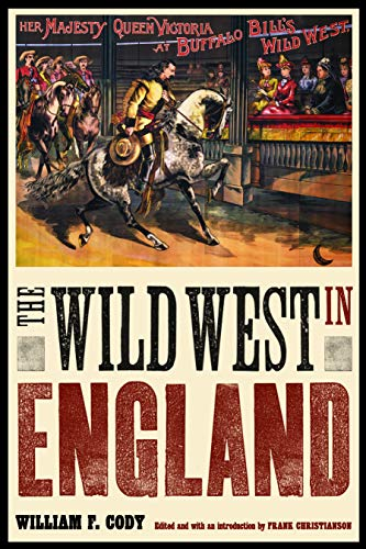 9780803240544: The Wild West in England (The Papers of William F.