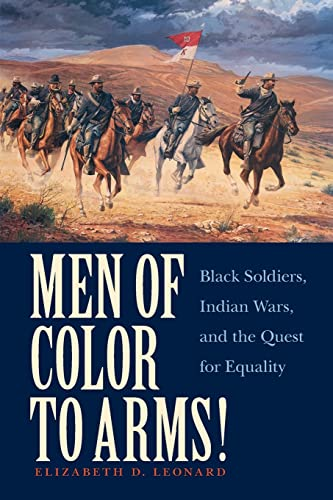 9780803240711: Men of Color to Arms!: Black Soldiers, Indian Wars, and the Quest for Equality