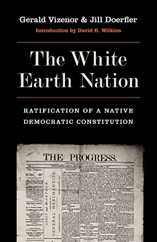 9780803240797: The White Earth Nation: Ratification of a Native Democratic Constitution