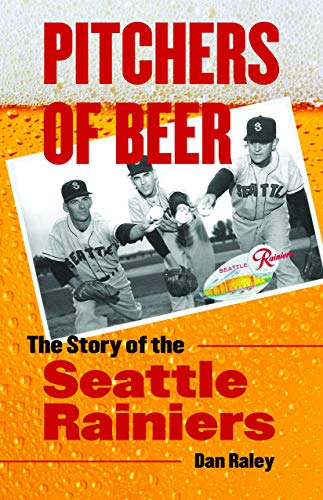 9780803240858: Pitchers of Beer: The Story of the Seattle Rainiers