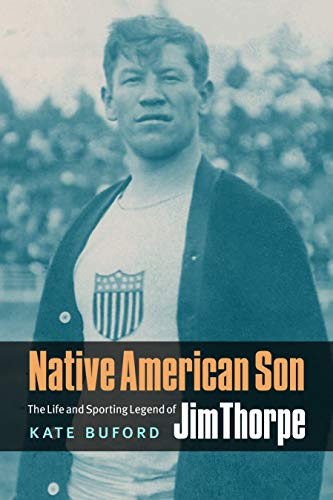 Native American Son. The Life and Sporting Legend of Jim Thorpe.