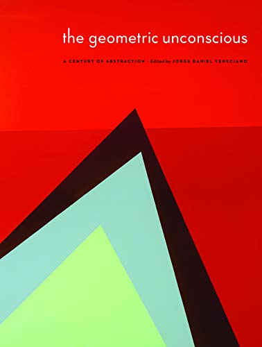 9780803240926: The Geometric Unconscious: A Century of Abstraction (American Transnationalism: Perspectives from the Sheldon Museum of Art)