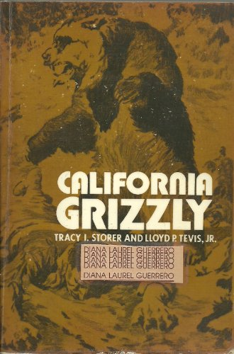 California Grizzly: Storer, Tracy I., Tevis Jr., Lloyd P.