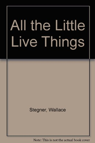 9780803241107: All the Little Live Things