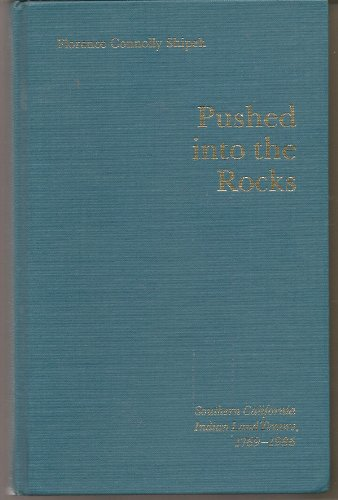 9780803241787: Pushed into the Rocks: Southern California Indian Land Tenure, 1769-1986