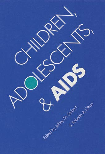 Children, Adolescents, and AIDS (Hardcover): Jeffrey M. Seibert