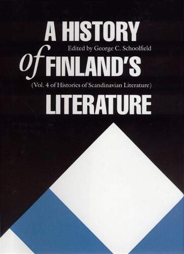 A History of Finland's Literature (Vol. 4 of Histories of Scandinavian Literature): ...