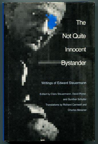 The Not Quite Innocent Bystander: Writings of Edward Steuermann: Steuermann, Edward