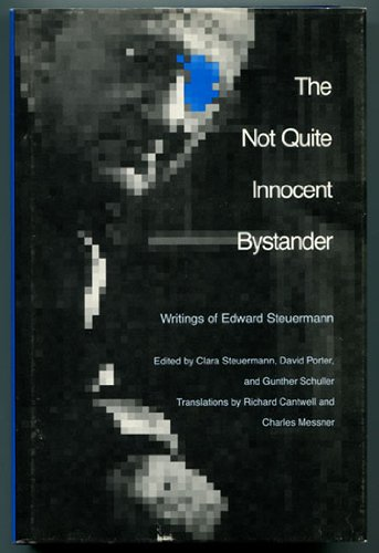 9780803241916: The Not Quite Innocent Bystander: Writings of Edward Steuermann