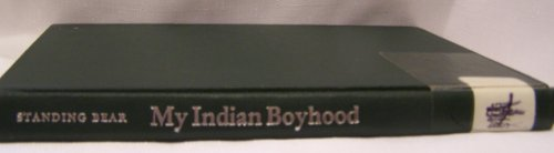 My Indian Boyhood: Standing Bear, Luther (OTA K'TE)