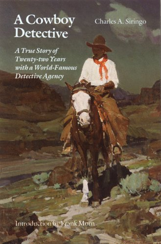 9780803241985: A Cowboy Detective: A True Story of Twenty-two Years with a World-Famous Detective Agency