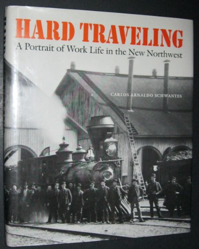 9780803242210: Hard Traveling: A Portrait of Work Life in the New Northwest