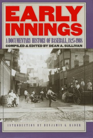 9780803242371: Early Innings: A Documentary History of Baseball, 1825-1908